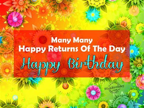 Many Happy Returns by Many Many Happy Returns Of The Day Wishbirthday