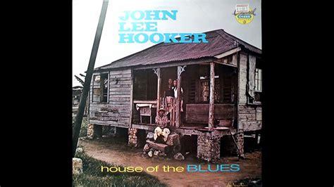 JOHN LEE HOOKER - HOUSE OF THE BLUES (FULL ALBUM) - YouTube