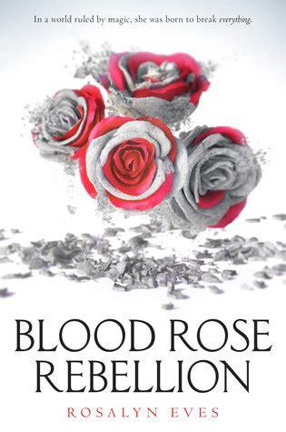blood rose rebellion blood rose rebellion   rosalyn