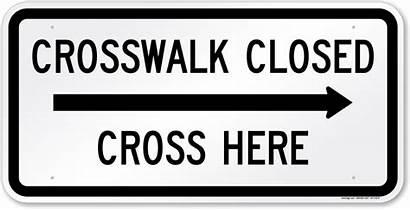 Crosswalk Signs Pedestrian Sign Cross Right Closed