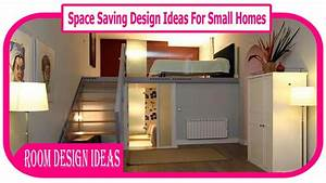 Space Saving Design Ideas For Small Homes 10 Best Space