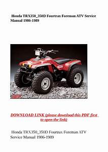 Honda Trx350 350d Fourtrax Foreman Atv Service Manual 1986 1989 By Steve