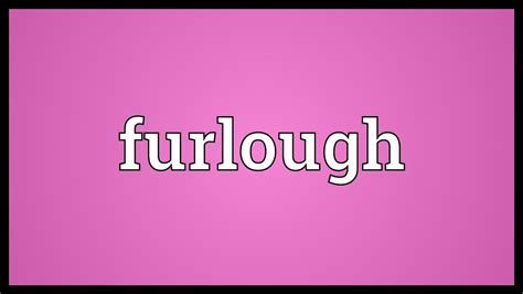 furlough meaning youtube