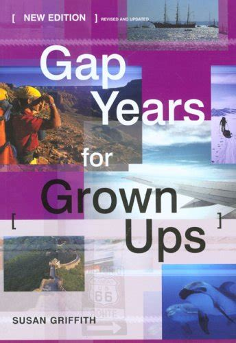 gap years  grown ups   susan griffith
