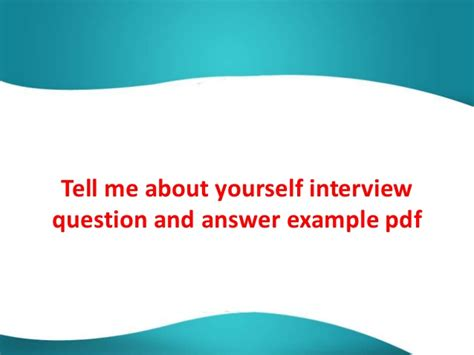 questions and answers tel me about yourself pdf tell me about yourself question and answer