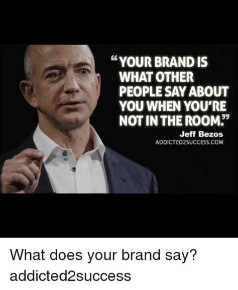 Jeff Bezos Memes - gg your brandis what other people say about you when you re not in the room jeff bezos