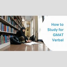 How To Study For The Gmat Verbal Section  Magoosh Gmat Blog