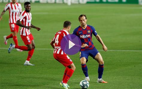 When and how to watch Barcelona vs Atletico Madrid live ...