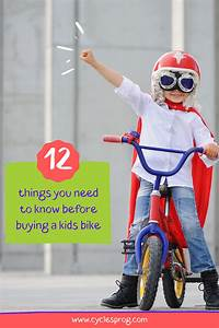 12 Things You Need To Know Before Buying A Kid U0026 39 S Bike In