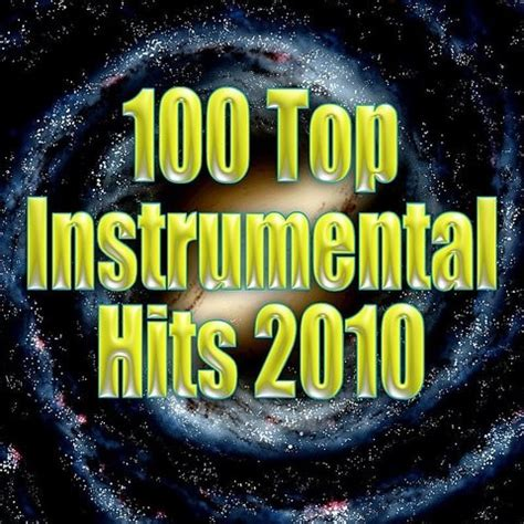 100 Top Instrumental Hits 2010 Song Download: 100 Top ...
