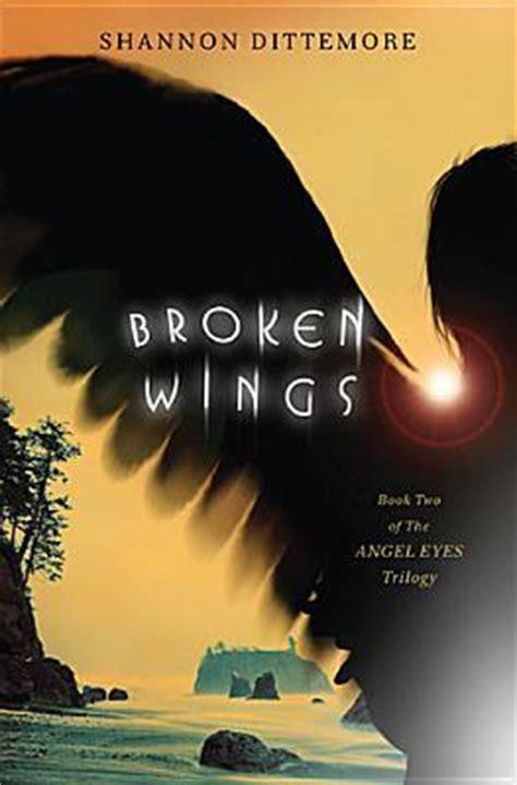 broken wings angel eyes   shannon dittemore