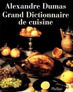 alexandre dumas dictionnaire de cuisine alexandre dumas grand dictionnaire de cuisine epub