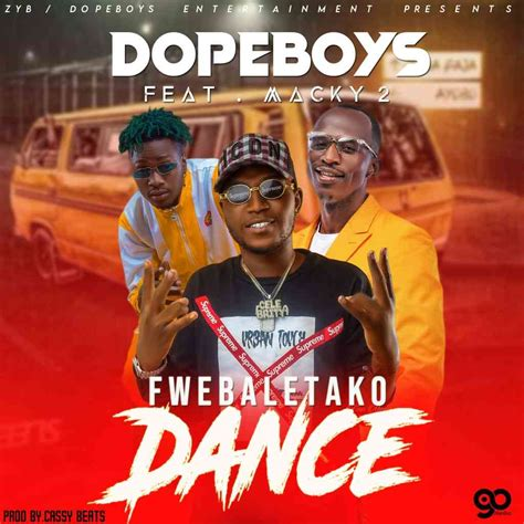 Macky2 feat dimpo williams kabotolo. DOWNLOAD NOW Dope Boys ft. Macky2 - Fwebaletako Dance ...