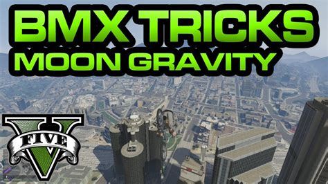 gta  bmx tricks moon gravity youtube
