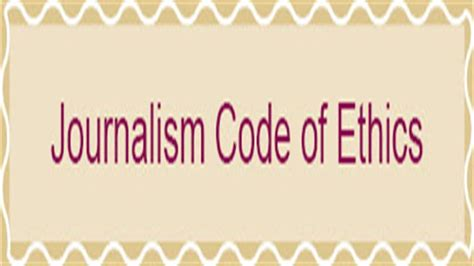 Journalism Code Of Ethics by Journalism Code Of Ethics