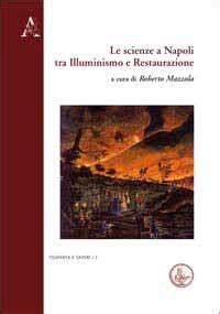 illuminismo a napoli le scienze a napoli tra illuminismo e restaurazione
