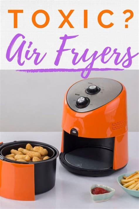 toxic fryers air healthy somewhere between