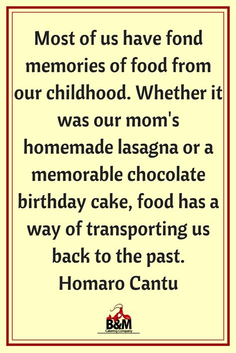 Food Quotes Food Quote Fond Memories B M Catering Company