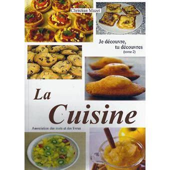 fnac livres cuisine je découvre la cuisine cartonné christian mazet