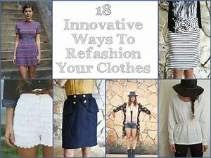18 Innovative Ways To Refashion Your Clothes