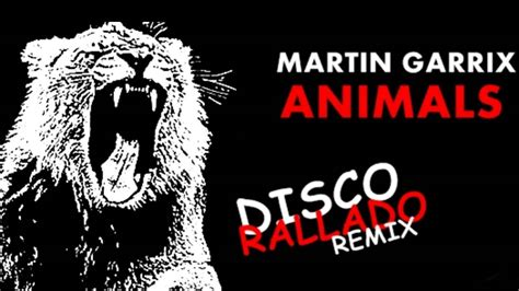 animals martin garrix disco rallado edit mix youtube