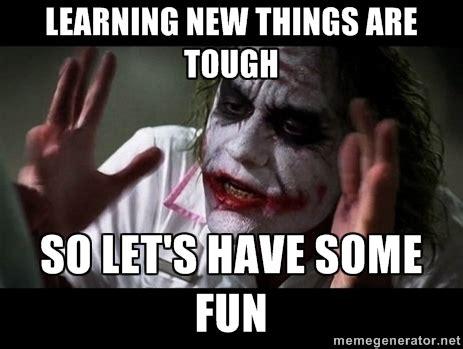 Learning Meme - learning meme 28 images learning meme 28 images learning meme memes humboldt fighting
