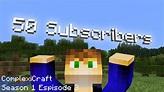 ComplexiCraft S1 E3: 50 Subscriber Special! - YouTube