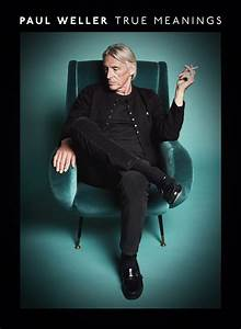 Paul Weller | 'Movin On' of forthcoming album 'True ...