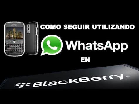 sorpredente truco para usar whatsapp en blackberry actualizado 2019