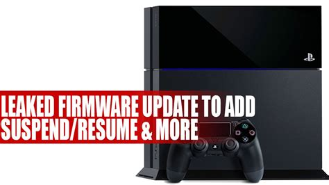 ps4 leaked firmware update to add suspend resume for