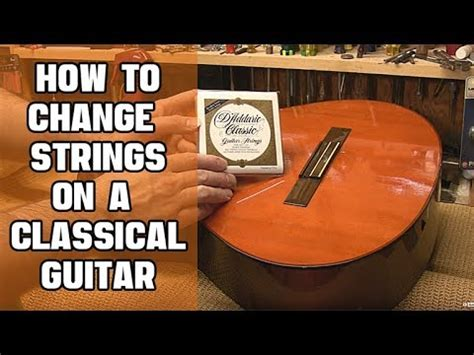 How To Change Strings On A Classical Guitar  Youtube