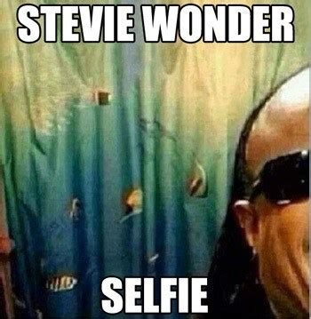 Stevie Wonder Memes - stevie wonder selfie meme collection