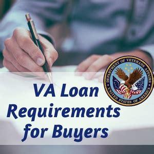 va loan requirements  buyers home buying  veterans