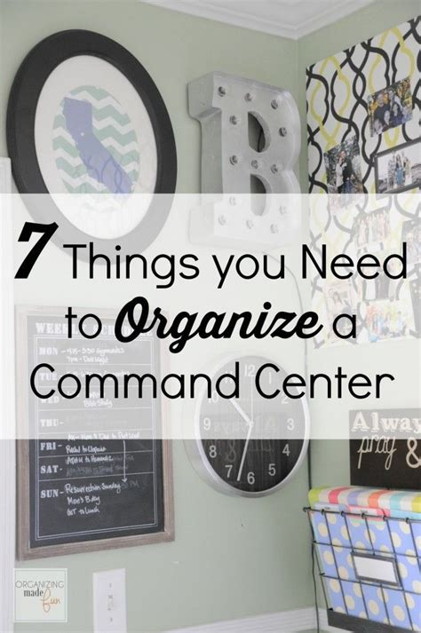 7 Things You Need To Organize A Command Center Keep Your