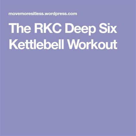 kettlebell workout rkc six deep