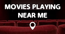 MOVIES PLAYING NEAR ME - Points Near Me