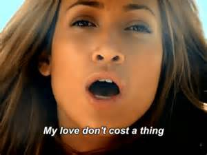 My Love Don't Cost a Thing Jennifer Lopez
