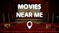 Movies Near Me | Movie Times & Movie Theaters Near Me ...