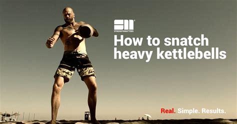 snatch plan kettlebells training heavy step heavier snatching update guide