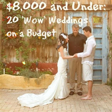 20 dazzling real weddings for 8 000 and under