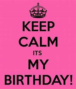It's my birthday, My birthday and Keep calm on Pinterest