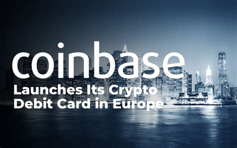 Oct 28, 2020 · coinbase has announced that us customers can now join the waitlist for its coinbase card, a debit visa card that allows customers to spend cryptocurrency anywhere visa cards are accepted. Coinbase Launches Its Crypto Debit Card in Europe. Will It Push Bitcoin Price to $10,000?