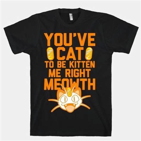 you ve cat to be kitten me right meow shirt you ve cat to be kitten me right meowth