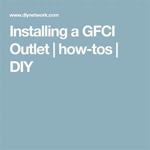 Installing A Gfci Outlet