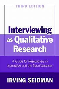 Interviewing As Qualitative Researchinterviewing As