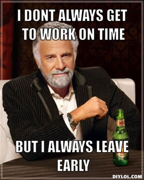 Leave Memes - leaving work early quotes quotesgram