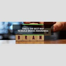 This Is The Best Way To Build Brand Awareness  Eventpro