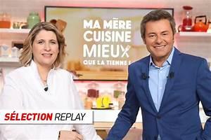 Replay La 6 : replay ma m re cuisine mieux que la tienne le jeu culinaire familial de m6 news t l 7 jours ~ Medecine-chirurgie-esthetiques.com Avis de Voitures