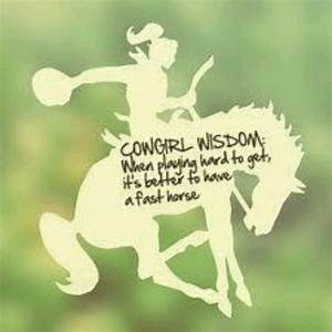 Famous Cowgirl ... Hilarious Cowgirl Quotes