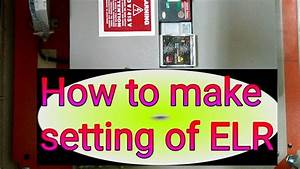 How To Make Settings Elr   Earth Leakage Relay Setting   New Explanation Elr